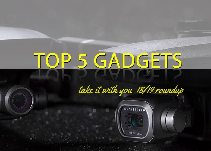 Top 5 Gadgets 18/19: You'll love taking it with you